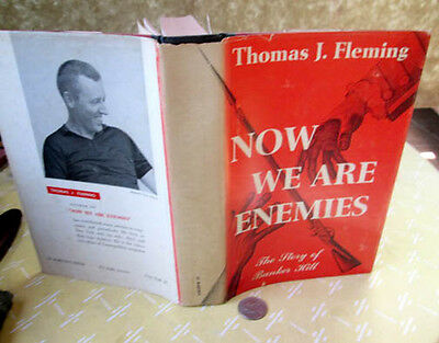 Now We Are Enemies by Thomas J Fleming 1960 Hardcover Good Condition