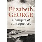 A Banquet of Consequences: An Inspector Lynley Novel by Elizabeth George (Paperback, 2016)