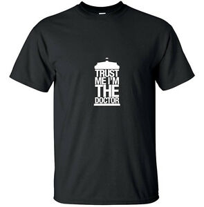 Trust-me-I-039-m-the-Doctor-Geek-Who-T-Shirt-Black-White-Custom-Sizes