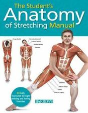 The Student's Anatomy of Stretching : 50 Fully-Illustrated Strength Building and Toning Stretches by Ken Ashwell (2014, Paperback)