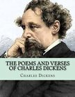 The Poems and Verses of Charles Dickens by Charles Dickens (Paperback / softback, 2016)
