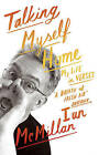 Talking Myself Home: My Life in Verses by Ian McMillan (Hardback, 2008)