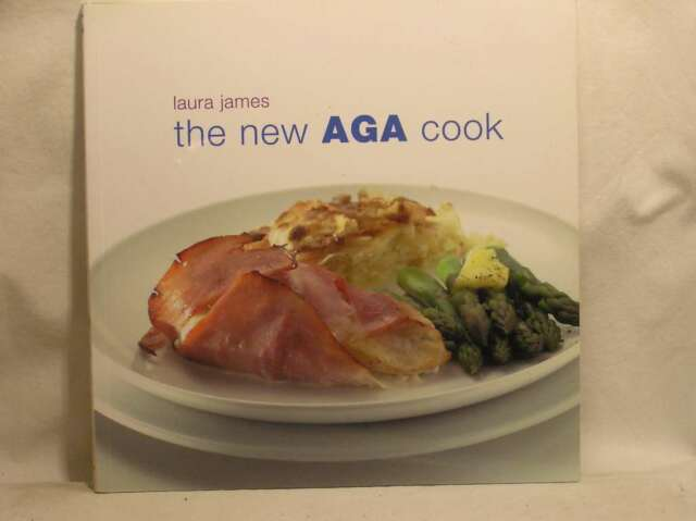 The New AGA Cook, Laura James, Excellent Book