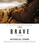 The Brave by Nicholas Evans (CD-Audio, 2010)