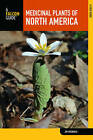 Medicinal Plants of North America: A Field Guide by Jim Meuninck (Paperback, 2016)