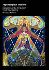 Psychological Illusions: Explorations of the G. I. Gurdjieff Fourth Way Teaching by Christopher P Holmes (Spiral bound, 2010)