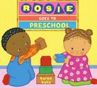 Rosie Goes To Preschool von Karen Katz (2015, Gebundene Ausgabe)