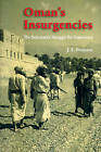 Oman's Insurgencies: The Sultanate's Struggle for Supremacy by Dr. J. E. Peterson (Hardback, 2007)