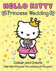 Hello Kitty - Hello Kitty Princess Wedding Colour And Create by HarperCollins Publishers (Paperback, 2011)