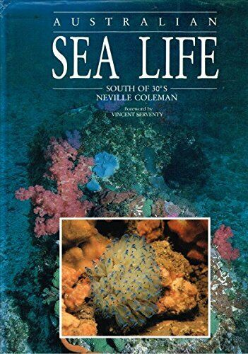 Australian Sea Life South of Thirty Degrees South, Coleman, Neville, Used; Good