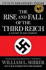 The Rise and Fall of the Third Reich: A History of Nazi Germany by William L Shirer (Hardback)