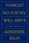 Tonight No Poetry Will Serve: Poems 2007-2010 by Adrienne Rich (Hardback, 2011)