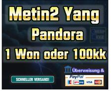 Metin2 Yang - Pandora -  1 Won oder 100kk - Schneller Versand !