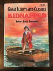 Great Illustrated Classics: Kidnapped Great Illustrated Classics by Robert Louis Stevenson (2002, Hardcover)