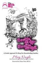 Boobin' All Day Boobin' All Night : A Gentle Approach to Sleep for Breastfeed...
