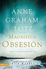 Una magnfica obsesin: Como vivir en la plenitud de Dios Spanish Edition