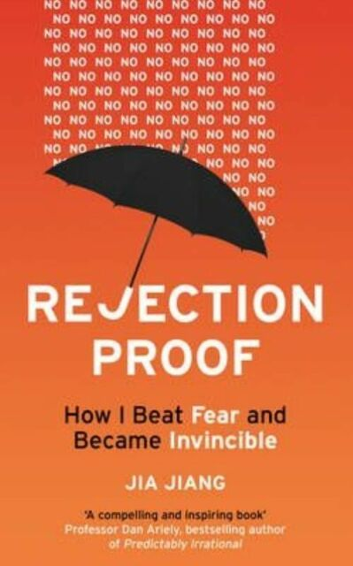 Rejection Proof : How I Beat Fear and Became Invincible, Paperback by Jiang, ...