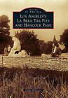 Los Angeles's La Brea Tar Pits and Hancock Park by Cathy McNassor (Paperback / softback, 2011)