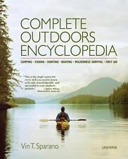 Complete Outdoors Encyclopedia: Camping, Fishing, Hunting, Boating, Wilderness S