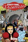 Part-Time Princesses by Monica Gallagher (Paperback, 2015)