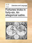 Fortunes Tricks in Forty-Six. an Allegorical Satire. by Multiple Contributors (Paperback / softback, 2010)