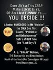 Does ANY a This CRAP Make SENSE Ta Ya, OR Am I Jest FUNNIN' Ya...YOU DECIDE !!!: A Rather HUMOROUS (In MY  Opinion ...the ONLY One That Counts)  Politickin' and Religiousmess  Satire of OUR Time (the  Last Days ) by A. L.  BIG AL  Nolram (Paperback, 2013)
