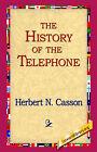 The History of the Telephone by Herbert Newton Casson (Hardback, 2006)
