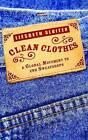 Clean Clothes: A Global Movement to End Sweatshops by Liesbeth Sluiter (Paperback, 2009)