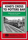King's Cross to Potters Bar by Charlie Connor, Jim Connor (Hardback, 2009)