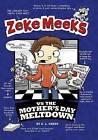 Zeke Meeks Vs the Mother's Day Meltdown by D L Green (Hardback, 2015)