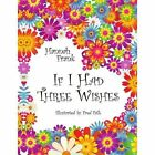If I Had Three Wishes 9781434375292 by Hannah Frank Paperback