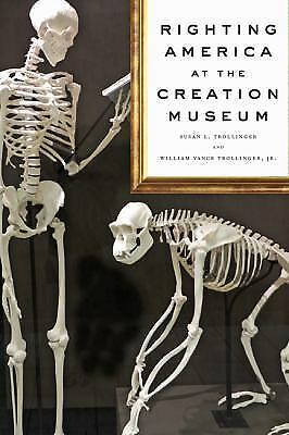 Righting America at the Creation Museum (Medicine, Science, and Religion in  His