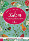 From Weeds to Wisdom: Extracting Spiritual Lessons from the Unlikely by Deborah Ruth Reaves (Paperback / softback, 2011)
