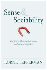 Sense and Sociability: The Forces that Push Us Apart and Pull Us Together