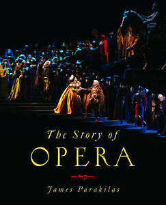 The-Story-of-Opera-by-Parakilas-James-Bates-College-Paperback-book-2012