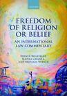 Freedom of Religion or Belief: An International Law Commentary by Michael Wiener, Nazila Ghanea, Heiner Bielefeldt (Hardback, 2016)