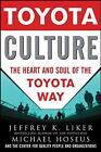 Toyota Culture: The Heart and Soul of the Toyota Way by Michael Hoseus, Jeffrey K. Liker (Hardback, 2007)