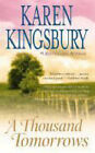 A Thousand Tomorrows by Karen Kingsbury (Paperback, 2007)