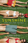 Sunshine: Why We Love the Sun by Robert Mighall (Paperback, 2009)