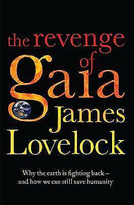"""""""AS NEW"""" The Revenge of Gaia: Why the Earth is Fighting Back and How We Can Stil"""