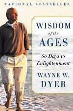Wisdom of the Ages: 60 Days to Enlightenment by Dyer, Wayne W.