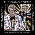 The Piano Poems: Live from San Francisco [Digipak] by Michael McClure/Ray Manzarek (CD, Aug-2012, Planetworks)