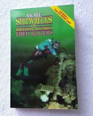 More Shipwrecks Of British Columbia Fred Rogers Paperback Fold Out Marine Chart 9781550540208 Ebay