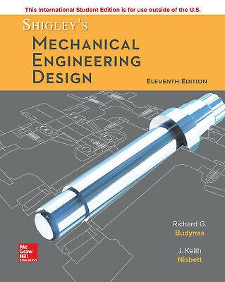 Shigley S Mechanical Engineering Design 11e By Budynas International Edition 9780073398211 Ebay