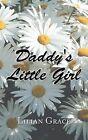 Daddy's Little Girl by Lilian Grace (Paperback / softback, 2015)
