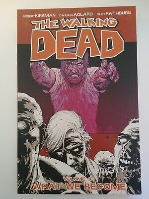 What We Become ! The Walking Dead Volume 10 NM