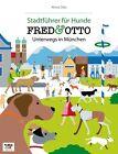 FRED & OTTO unterwegs in München von Almut Otto (2013, Kunststoffeinband)