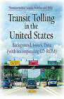 Transit Tolling in the United States: Background, Issues, Data by Nova Science Publishers Inc (Paperback, 2015)