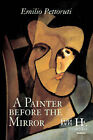 A Painter Before the Mirror by Emilio Pettoruti (Paperback, 2006)