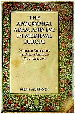 The Apocryphal Adam and Eve in Medieval Europe: Vernacular Translations and...